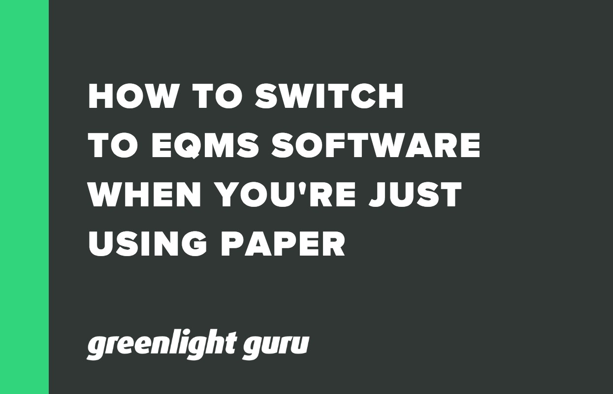 HOW TO SWITCH  TO EQMS SOFTWARE  WHEN YOU'RE JUST USING PAPER (1)