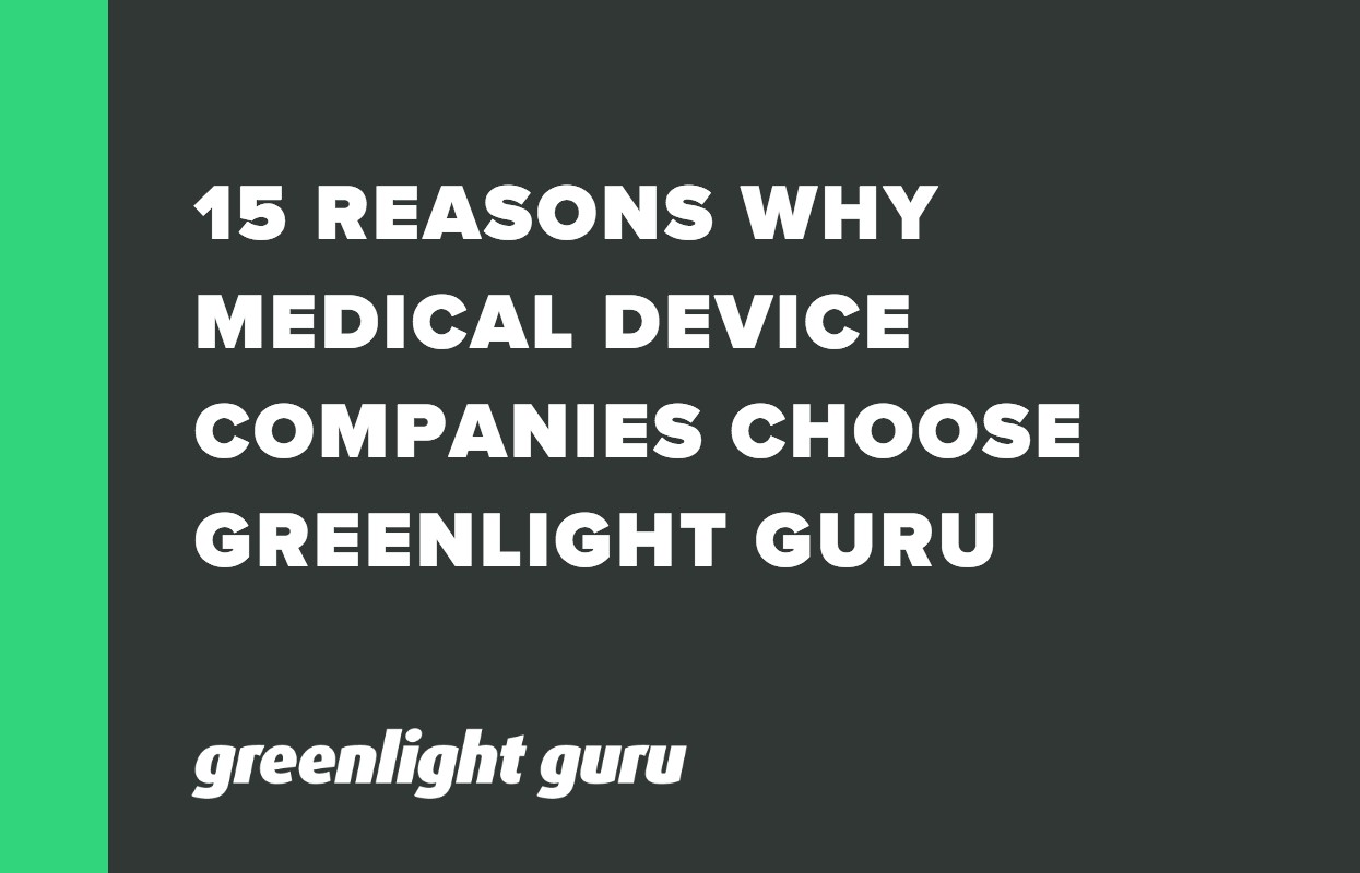 15 Reasons Why Medical Device Companies Choose Greenlight Guru