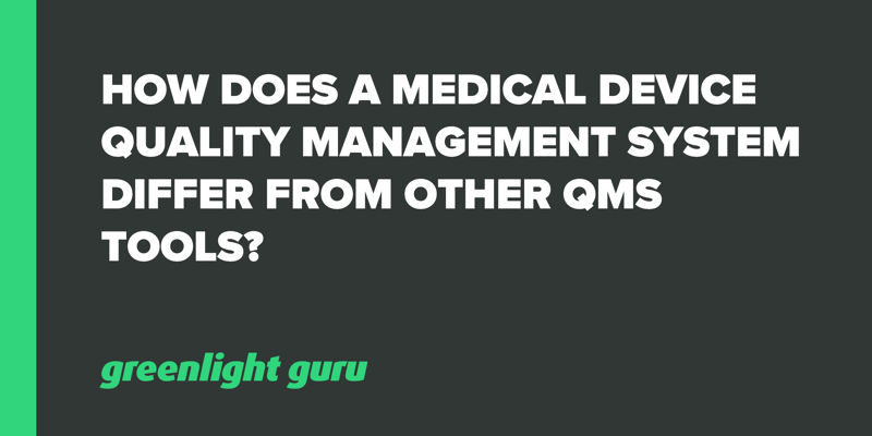 How Does a Medical Device Quality Management System Differ from other QMS Tools_
