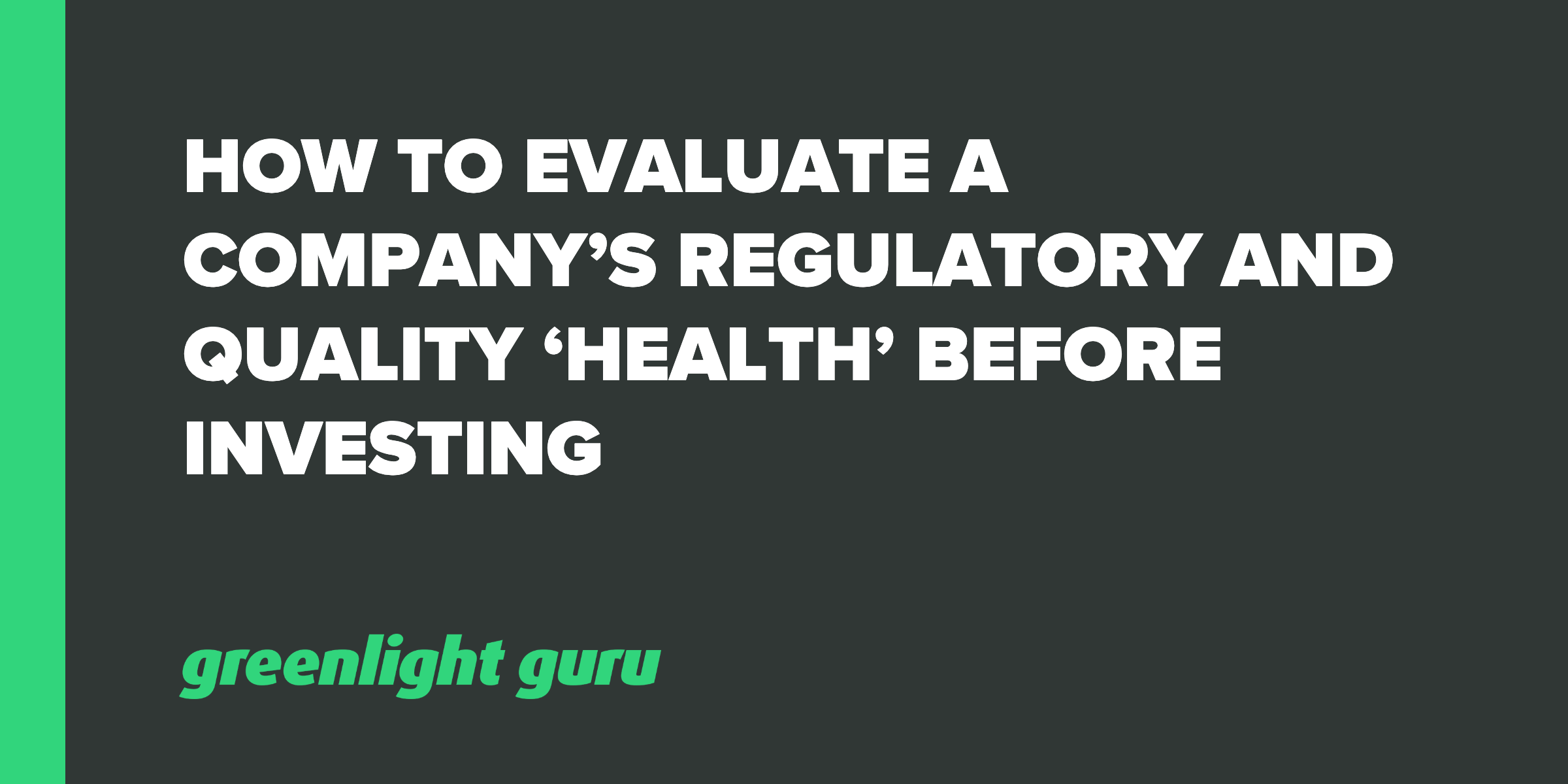 How to Evaluate a Company's Regulatory and Quality 'Health' Before Investing - Featured Image