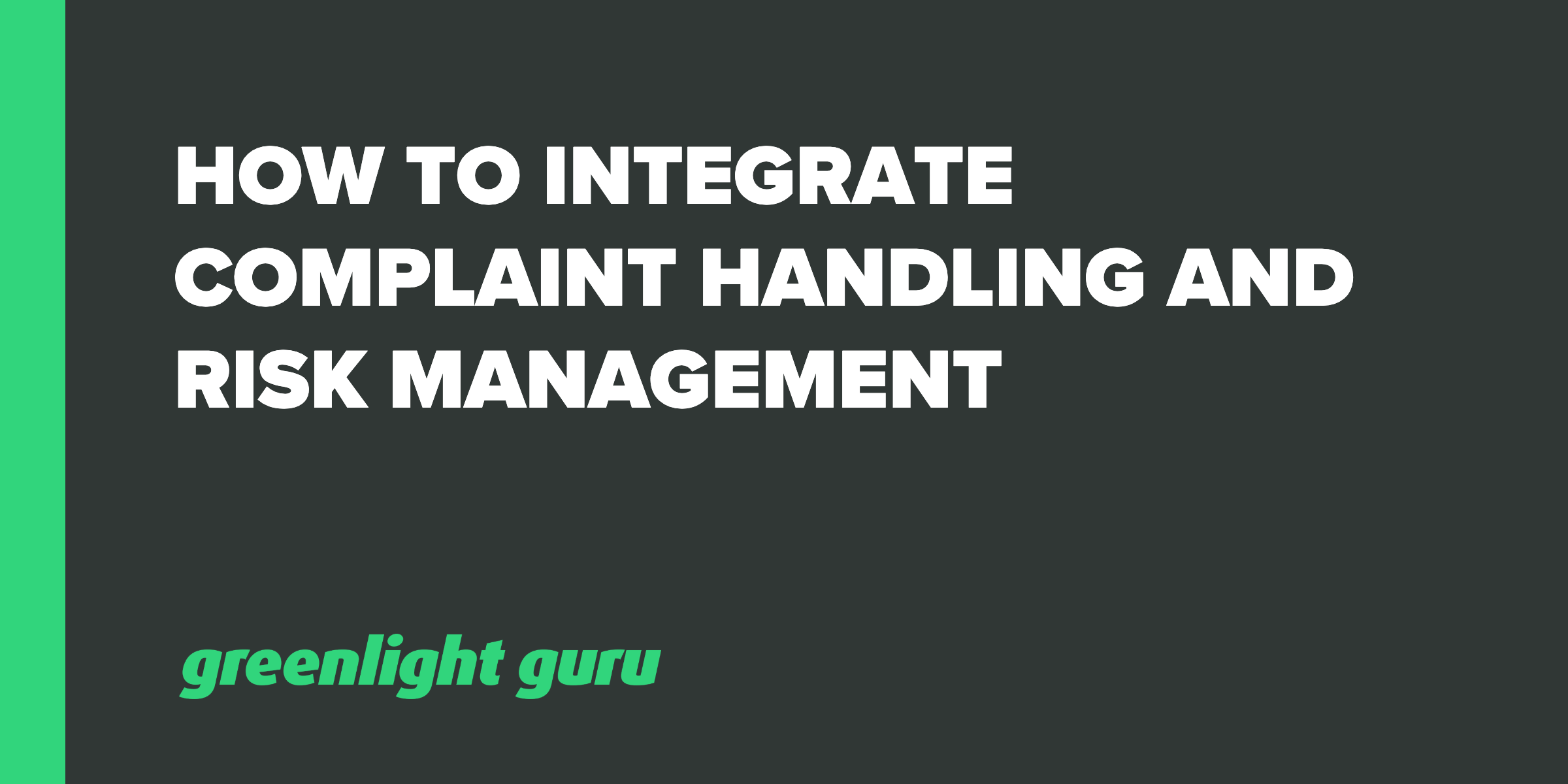 How To Integrate Complaint Handling And Risk Management