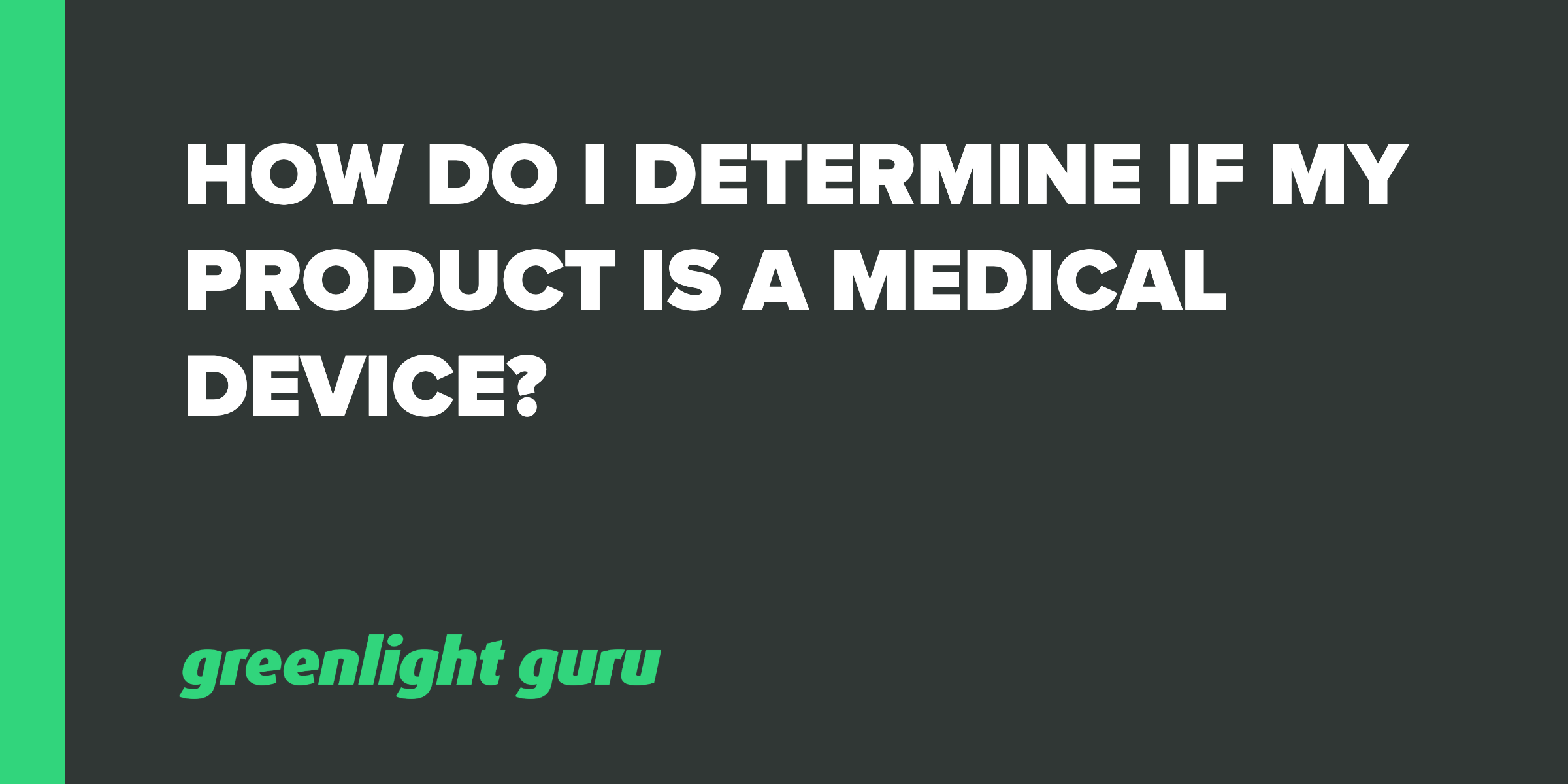 How do I Determine if my Product is a Medical Device