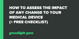 How to Assess the Impact of Any Change to your Medical Device (+ Free Checklist) - Featured Image