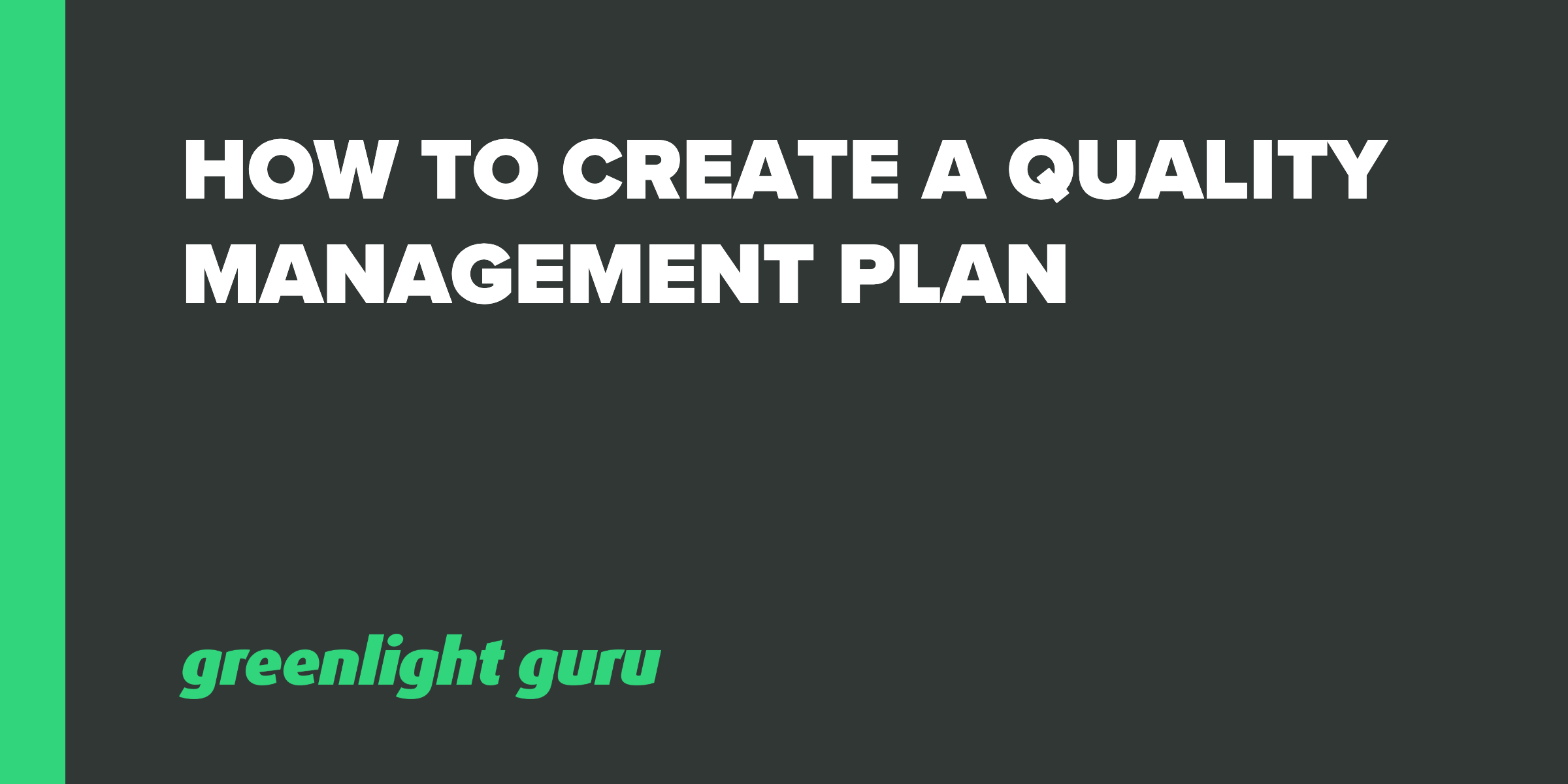 How to Create a Quality Management Plan