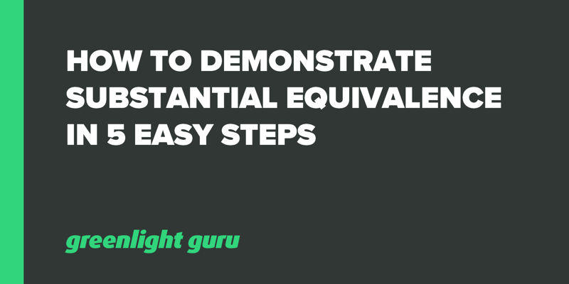 How to Demonstrate Substantial Equivalence in 5 Easy Steps