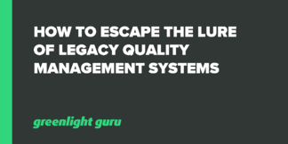 How to Escape the Lure of Legacy Quality Management Systems - Featured Image
