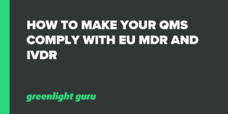 How to Make Your QMS Comply with EU MDR and IVDR - Featured Image