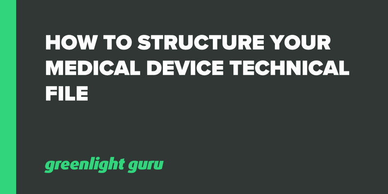 How to Structure your Medical Device Technical File