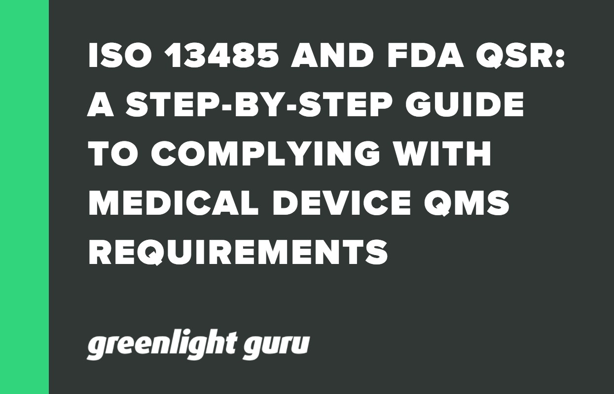 ISO 13485 AND FDA QSR_ A STEP-BY-STEP GUIDE TO COMPLYING WITH MEDICAL DEVICE QMS REQUIREMENTS