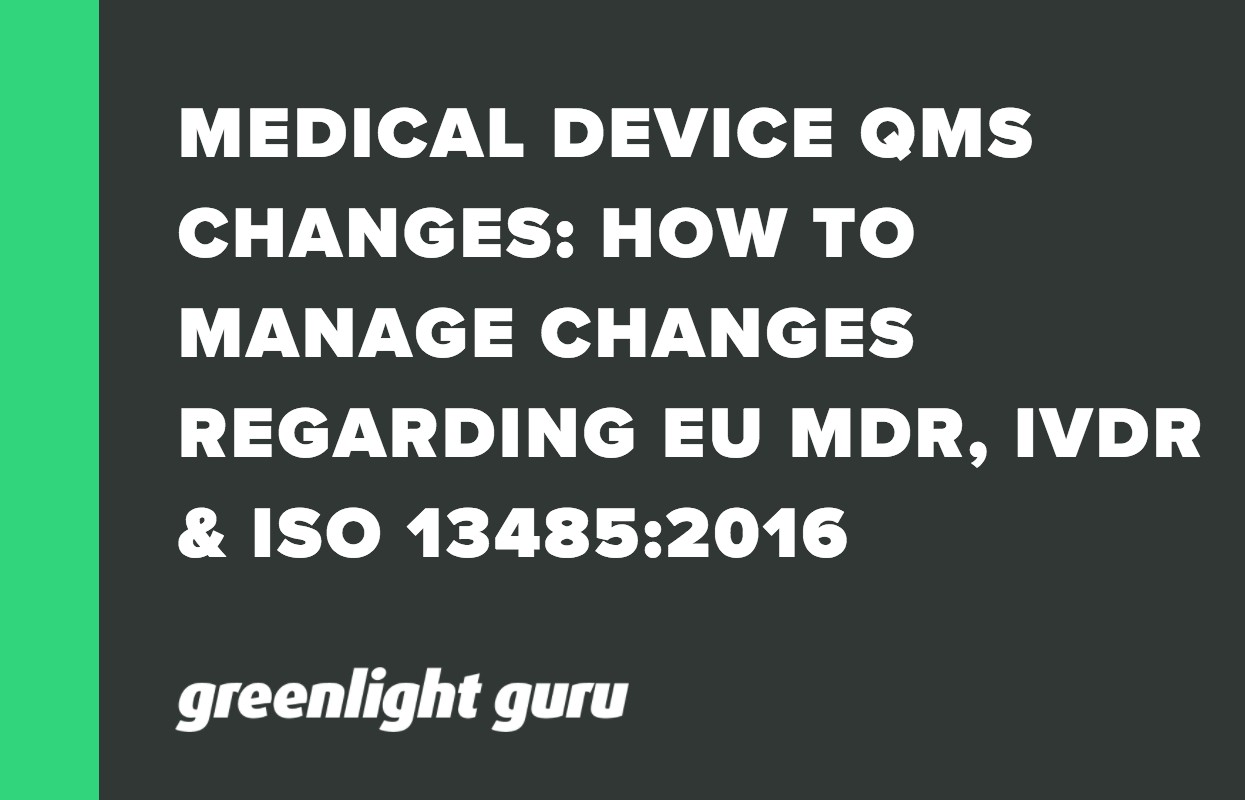MEDICAL DEVICE QMS CHANGES_ HOW TO MANAGE CHANGES REGARDING EU MDR, IVDR & ISO 13485_2016 (1)
