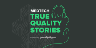 Greenlight Guru Launches New Podcast Series: MedTech True Quality Stories - Featured Image