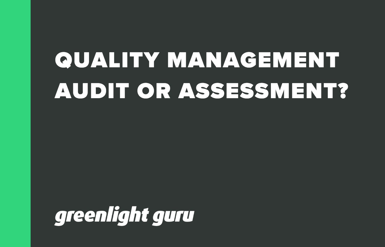 Quality Management Audit ot Assessment?