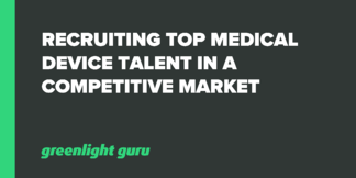 Recruiting Top Medical Device Talent in a Competitive Market - Featured Image
