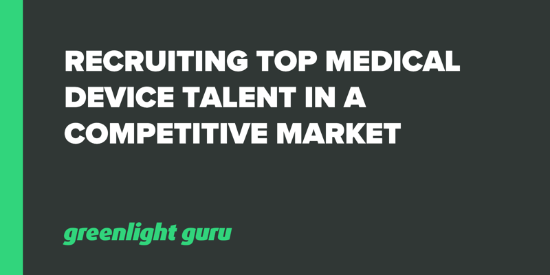 Recruiting Top Medical Device Talent in a Competitive Market