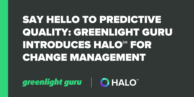 Say Hello to Predictive Quality_ Greenlight Guru Introduces Halo℠ for Change Management