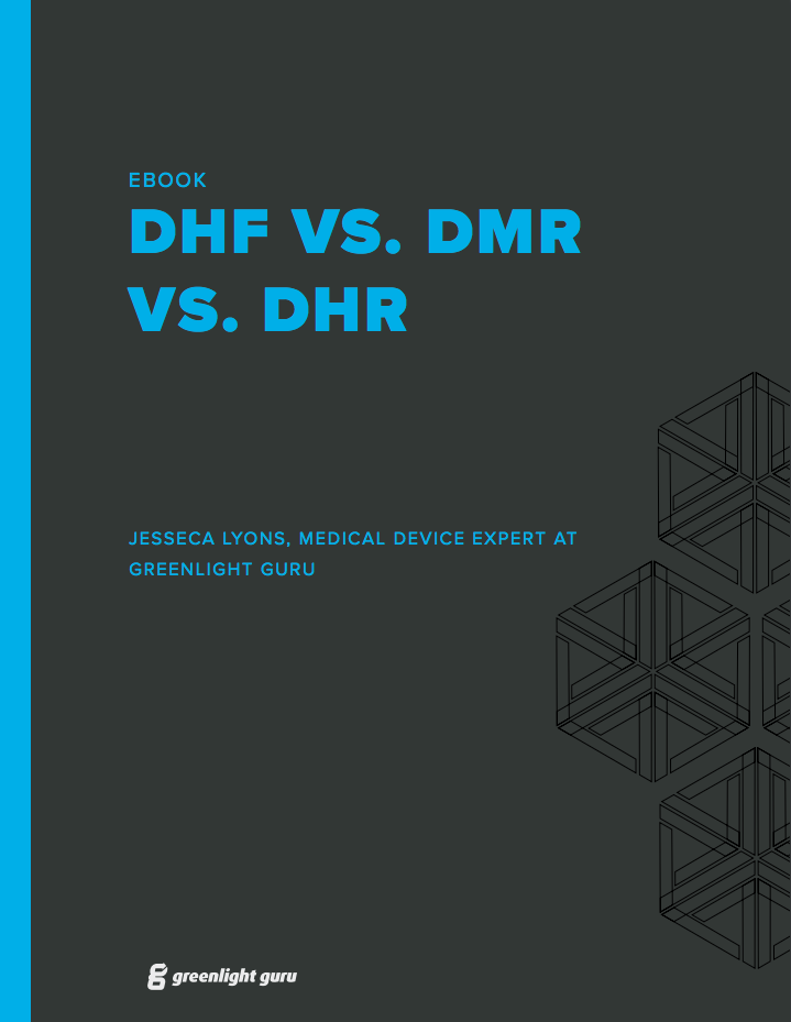 Design History File (DHF) vs. Device Master Record (DMR) vs. Device History Record (DHR)