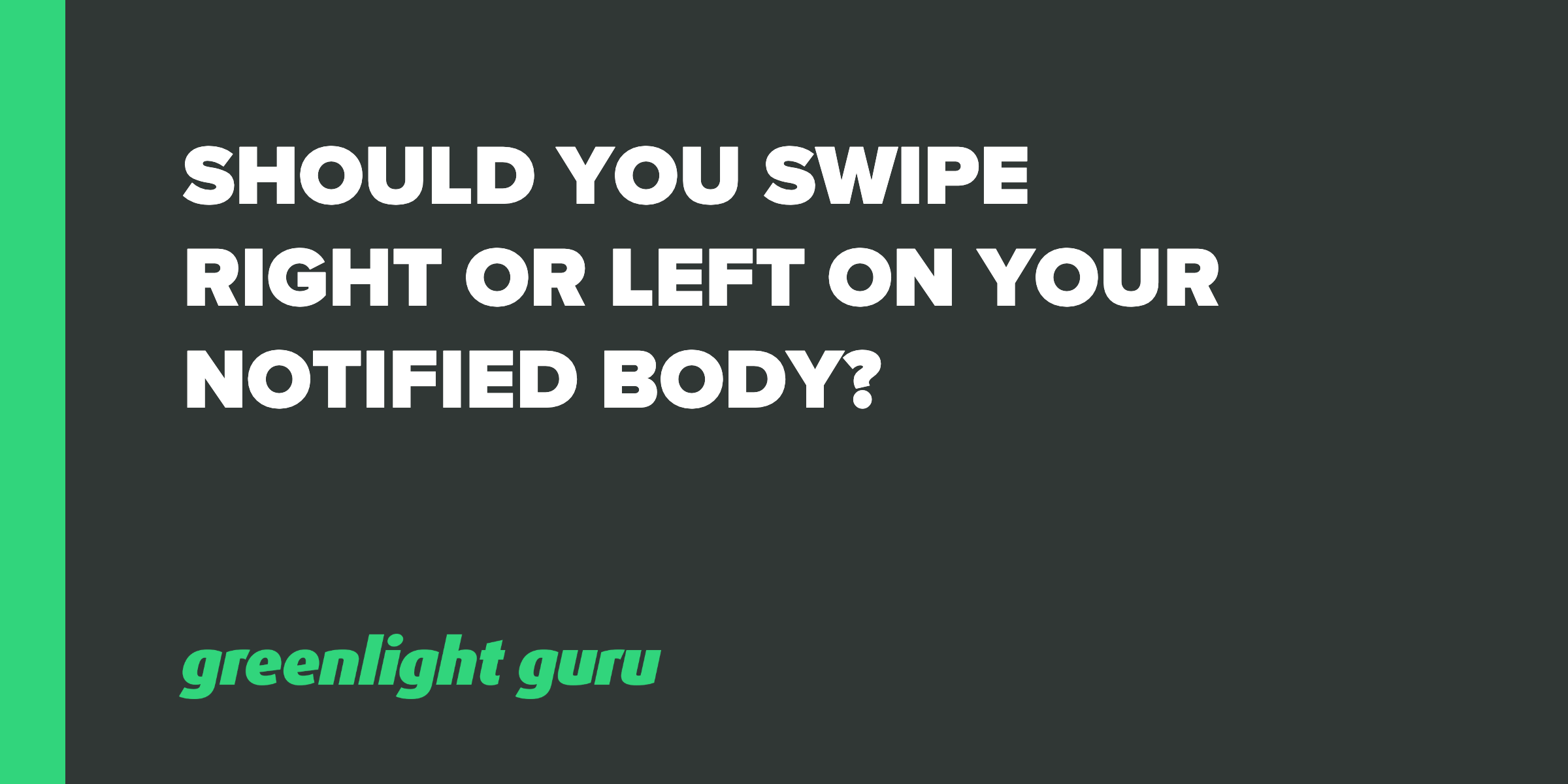Should you swipe right or left on your notified body_