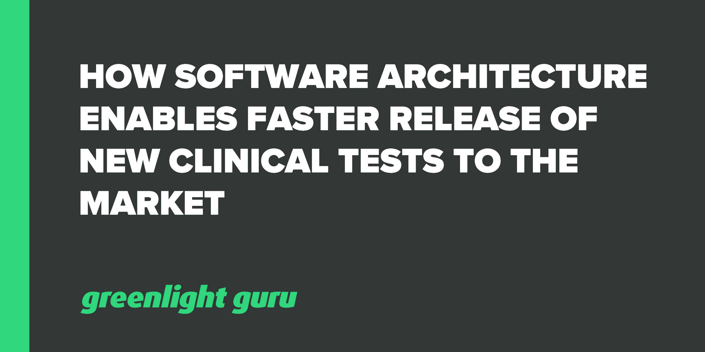 Software architecture-faster clinical trials