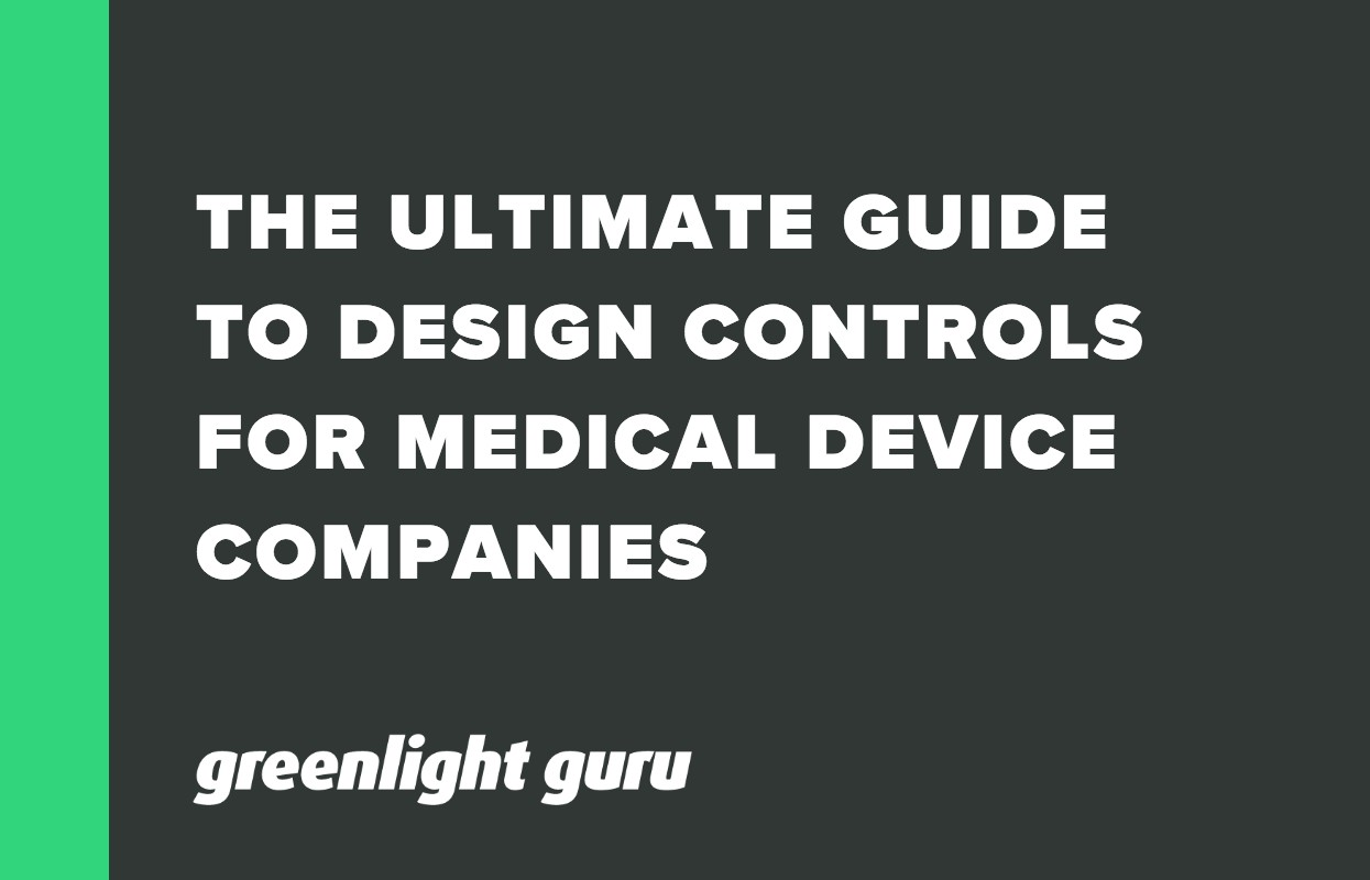 THE ULTIMATE GUIDE TO DESIGN CONTROLS FOR MEDICAL DEVICE COMPANIES-1