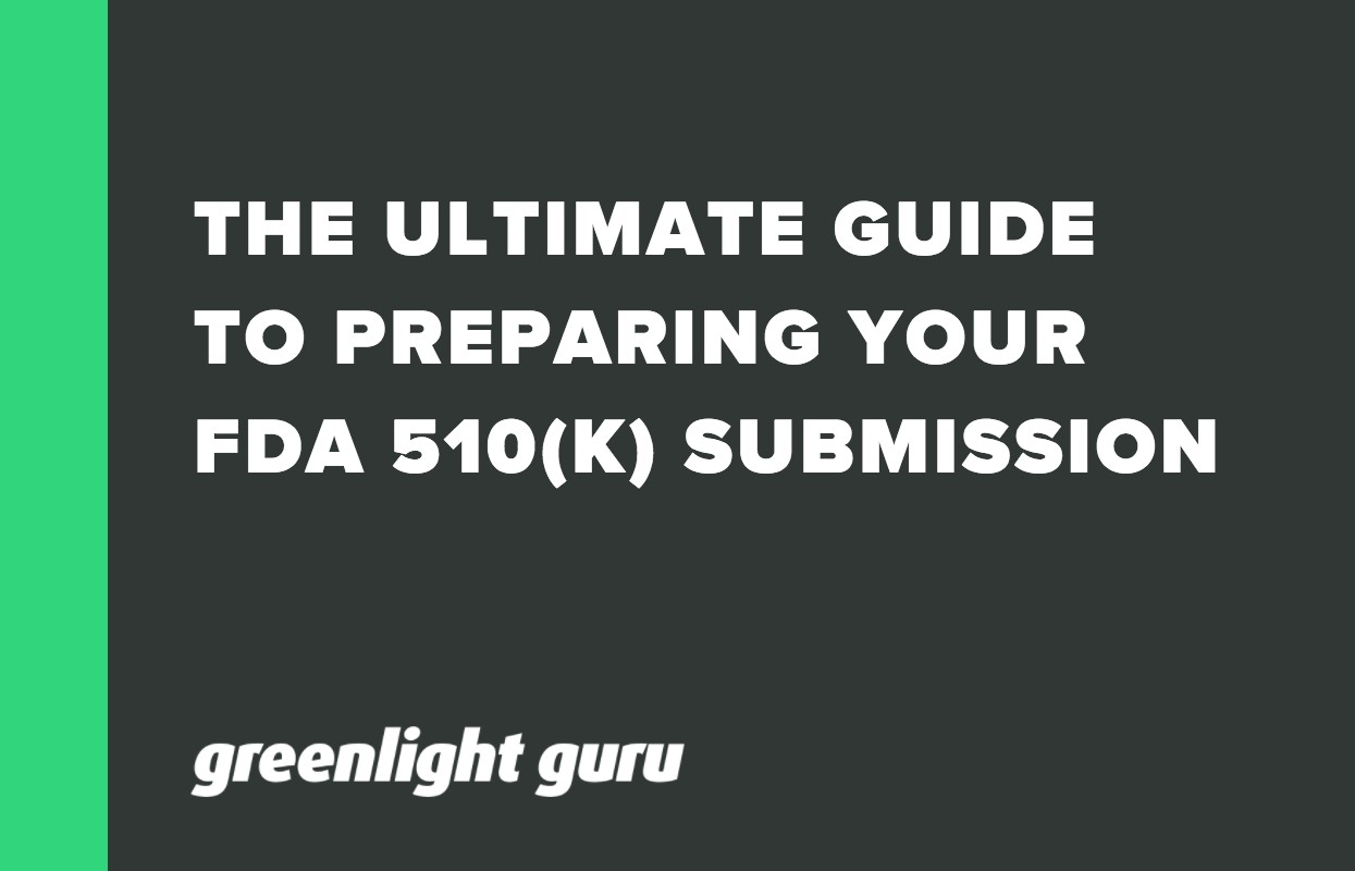 THE ULTIMATE GUIDE TO PREPARING YOUR FDA 510(K) SUBMISSION