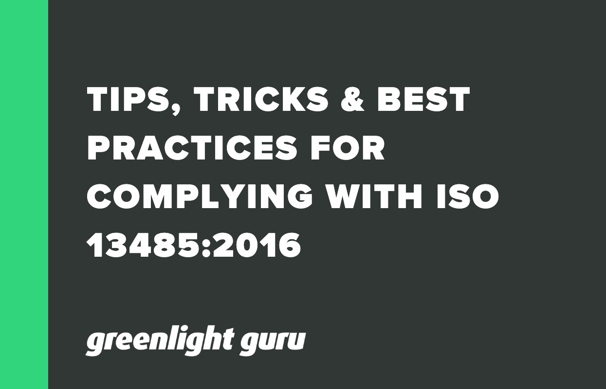 TIPS, TRICKS & BEST PRACTICES FOR COMPLYING WITH ISO 13485_2016-1
