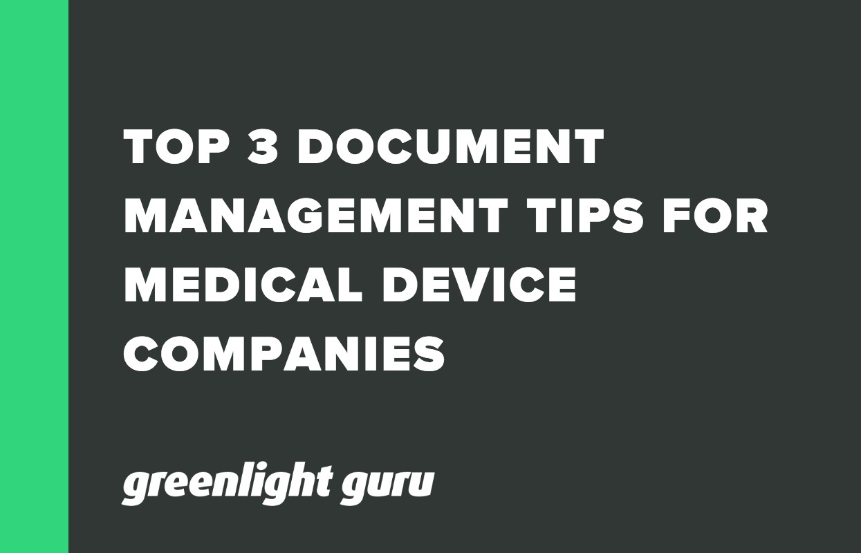 TOP 3 DOCUMENT MANAGEMENT TIPS FOR MEDICAL DEVICE COMPANIES-1
