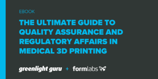 Ultimate Guide to QA & RA in Medical Device 3D Printing - Featured Image