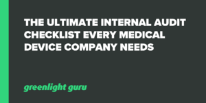 The Ultimate Internal Audit Checklist Every Medical Device Company Needs