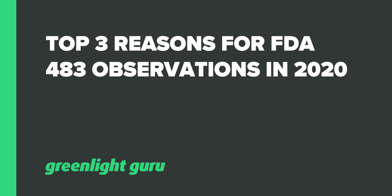 Top 3 Reasons for FDA 483 Observations in 2020