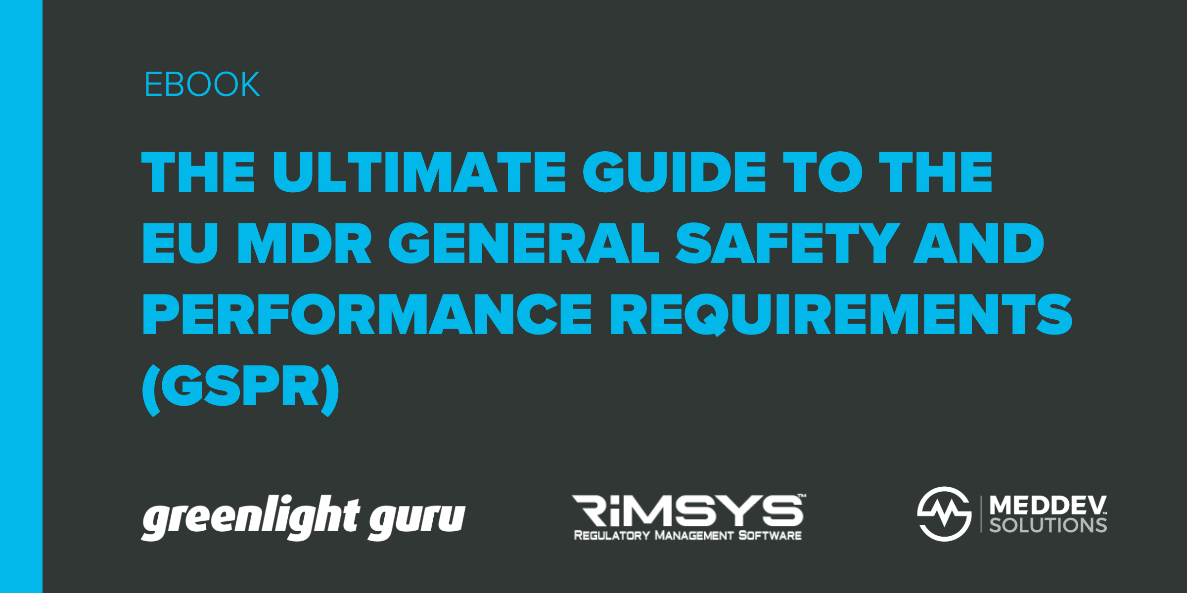 The Ultimate Guide to the EU MDR General Safety and Performance Requirements (GSPR) - Featured Image