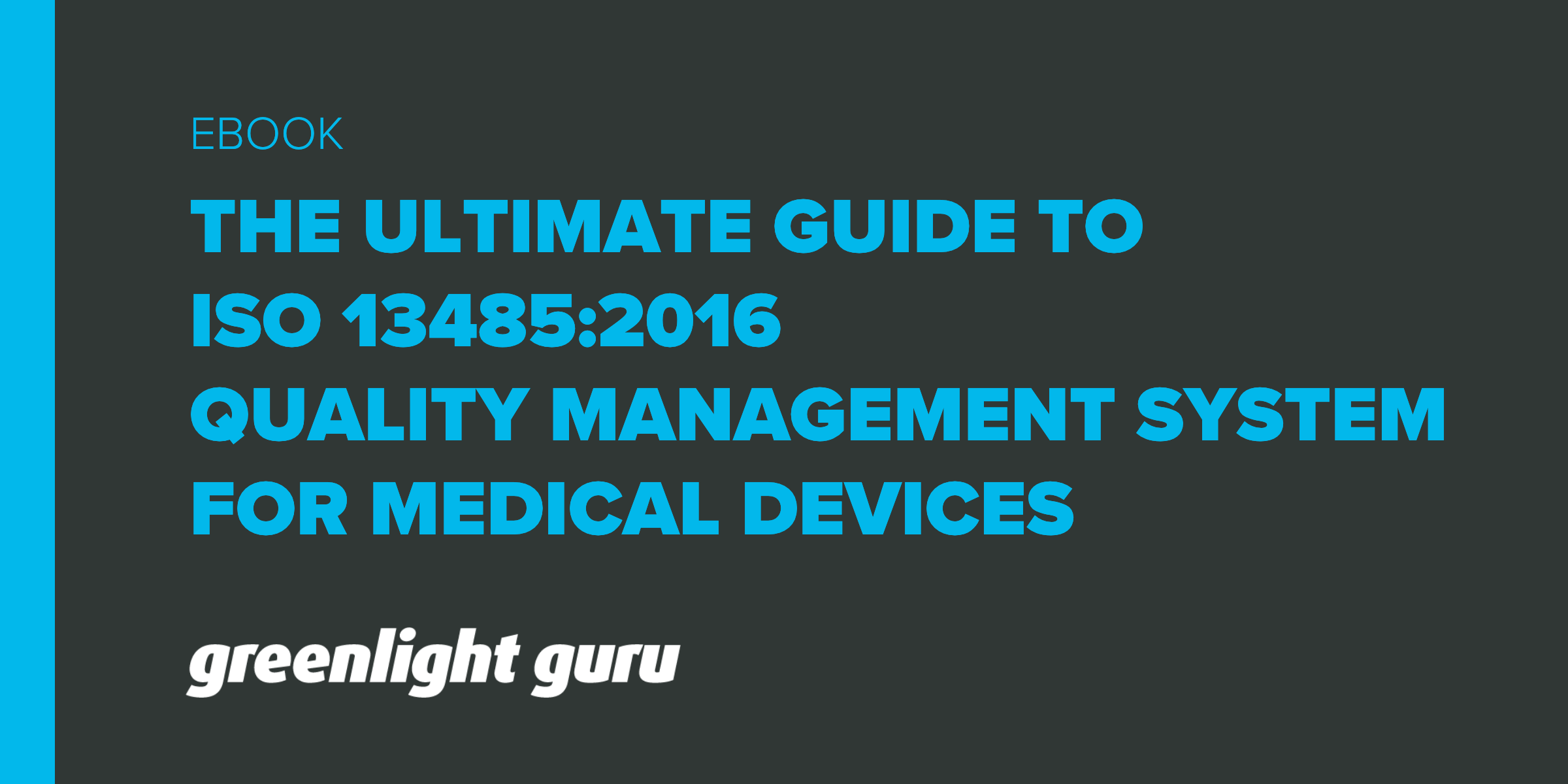 ISO 13485 - Ultimate Guide to Quality Management System (QMS) for Medical Devices - Featured Image