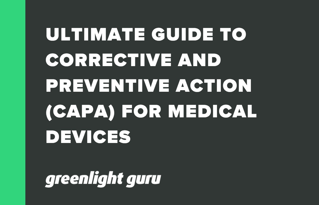 ULTIMATE GUIDE TO CORRECTIVE AND PREVENTIVE ACTION (CAPA) FOR MEDICAL DEVICES (1)
