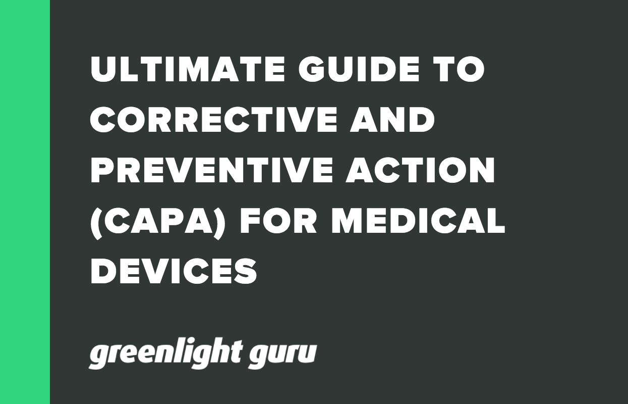 ULTIMATE GUIDE TO CORRECTIVE AND PREVENTIVE ACTION (CAPA) FOR MEDICAL DEVICES