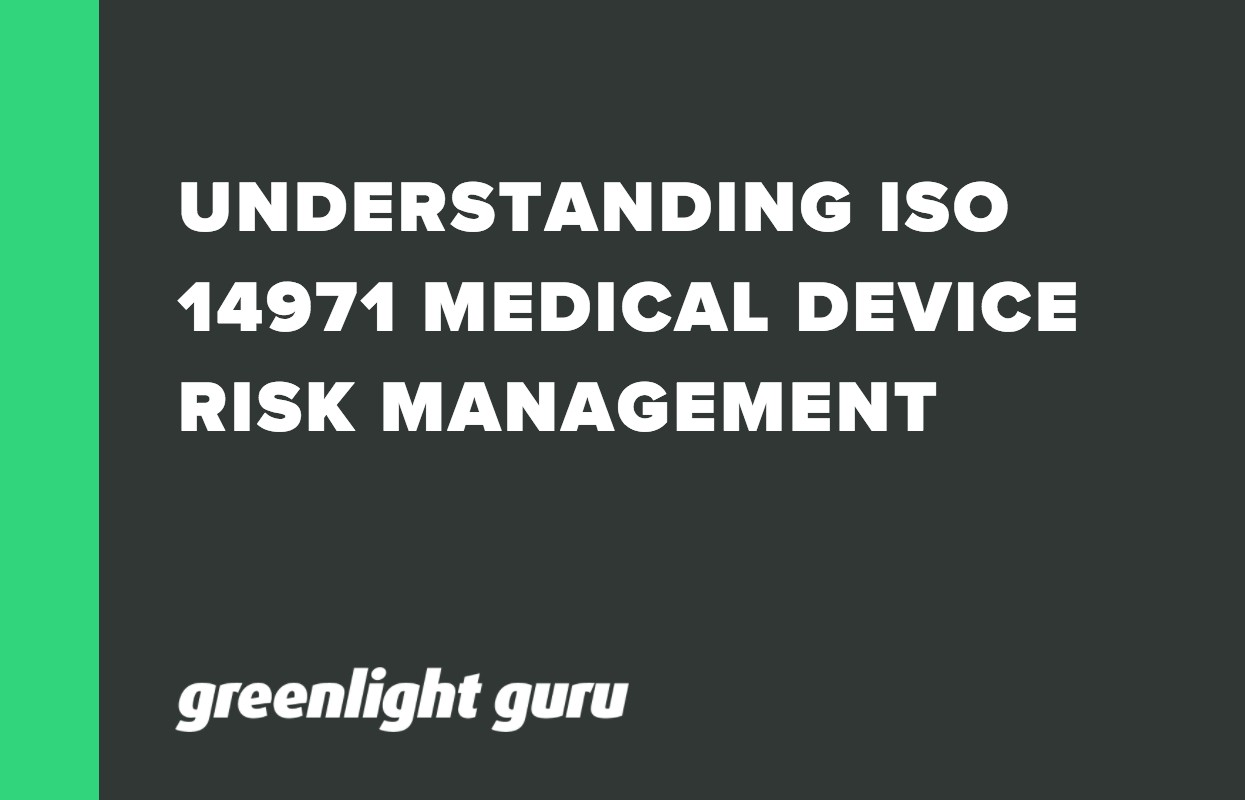 UNDERSTANDING ISO 14971 MEDICAL DEVICE RISK MANAGEMENT