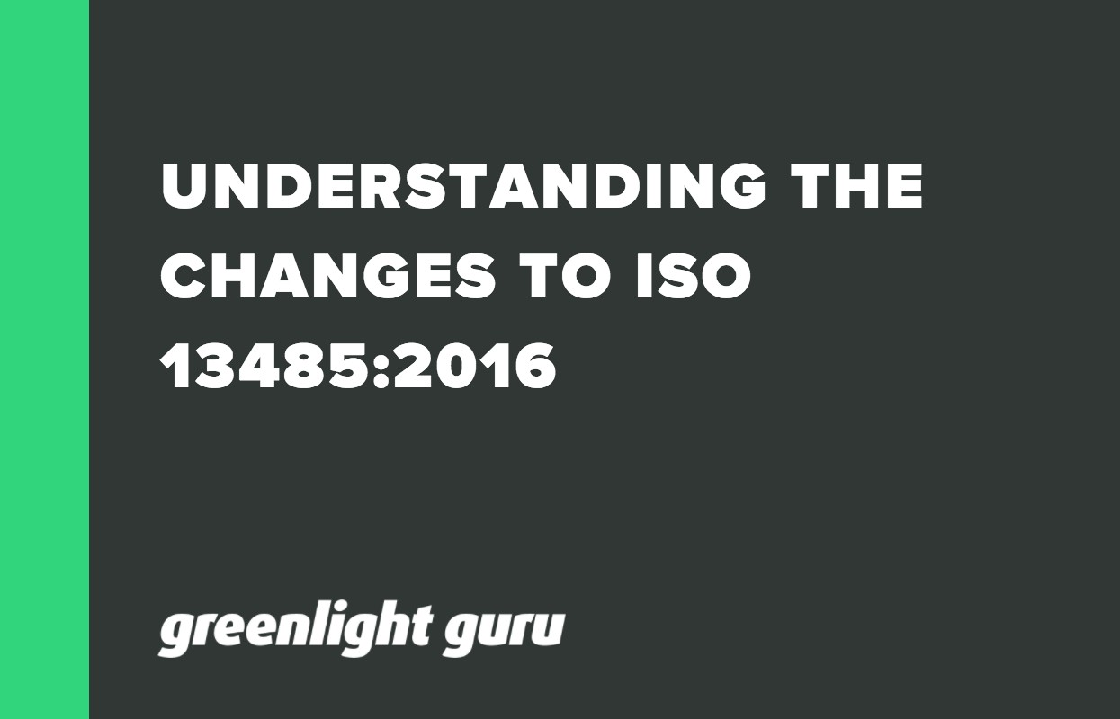 UNDERSTANDING THE CHANGES TO ISO 13485_2016