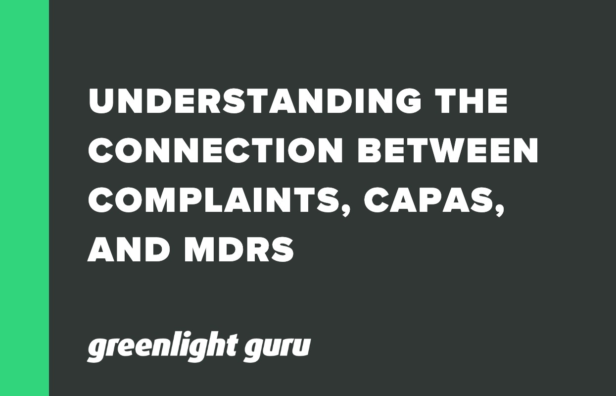UNDERSTANDING THE CONNECTION BETWEEN COMPLAINTS, CAPAS, AND MDRS
