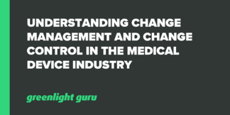 Understanding Change Management and Change Control in the Medical Device Industry - Featured Image