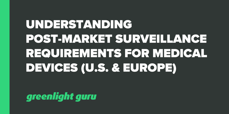 Understanding PMS requirements for medical devices (US & Europe)