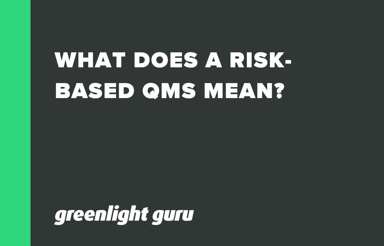 WHAT DOES A RISK-BASED QMS MEAN?