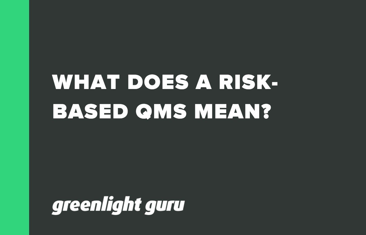 WHAT DOES A RISK-BASED QMS MEAN_