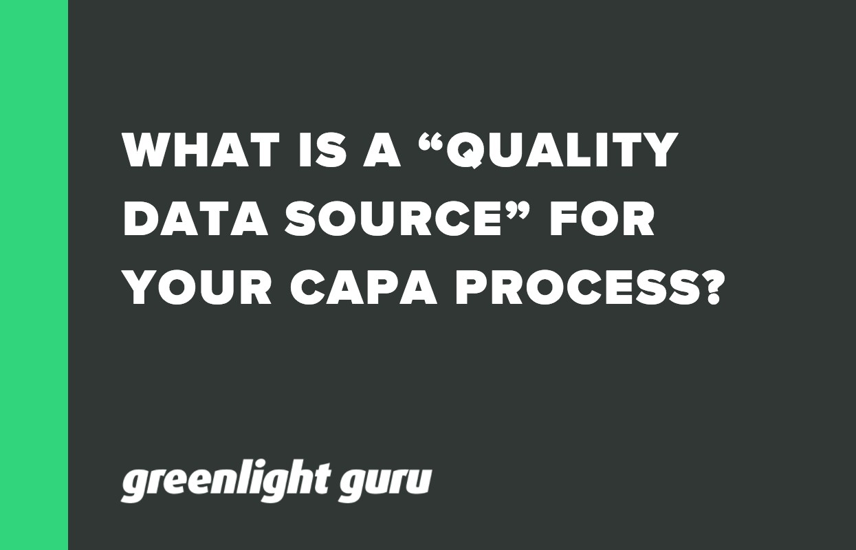 "WHAT IS A ""QUALITY DATA SOURCE"" FOR YOUR CAPA PROCESS_"