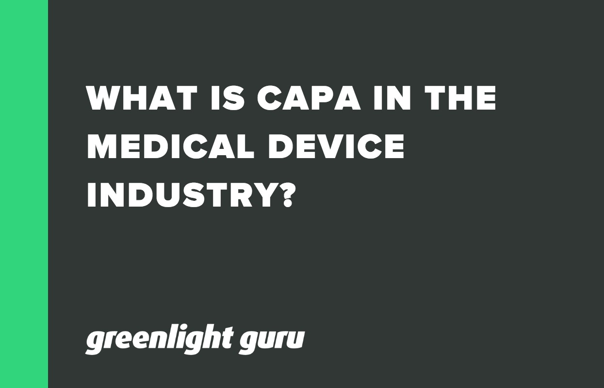 WHAT IS CAPA IN THE MEDICAL DEVICE INDUSTRY_
