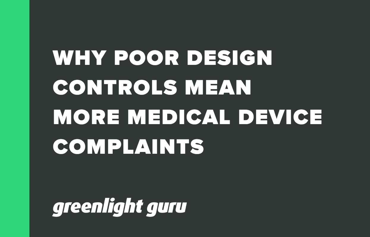 WHY POOR DESIGN CONTROLS MEAN MORE MEDICAL DEVICE COMPLAINTS-1