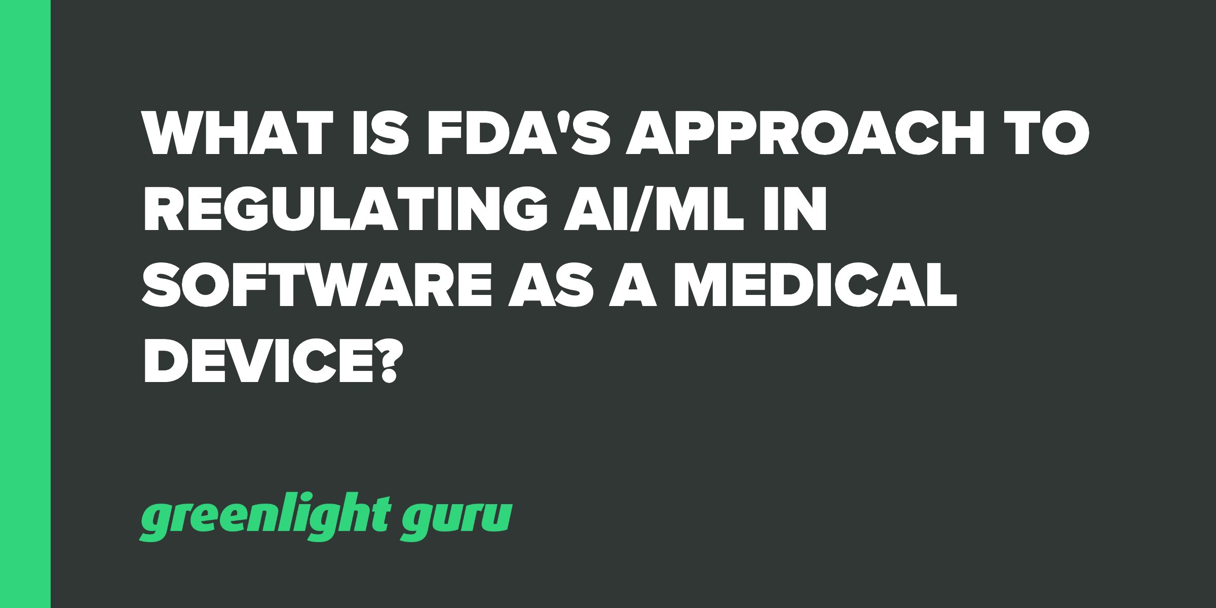 What is FDAs Approach to Regulating AI-ML in Software as a Medical Device_