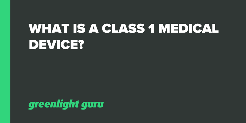 What is a Class 1 Medical Device_