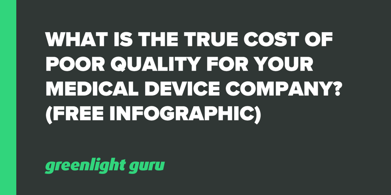 What is the True Cost of Poor Quality for Your Medical Device Company_ (Free Infographic)