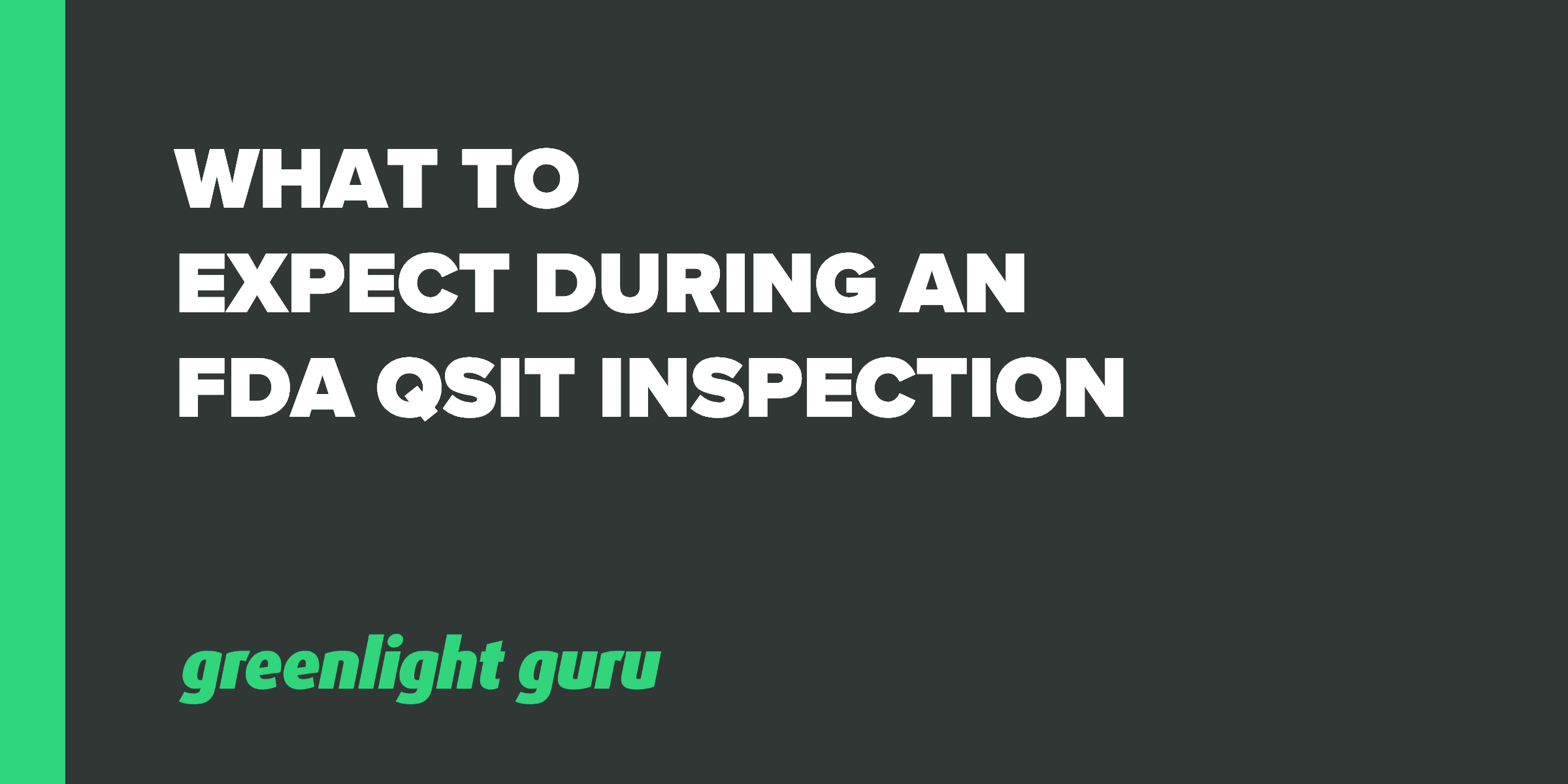 What to Expect During an FDA QSIT Inspection