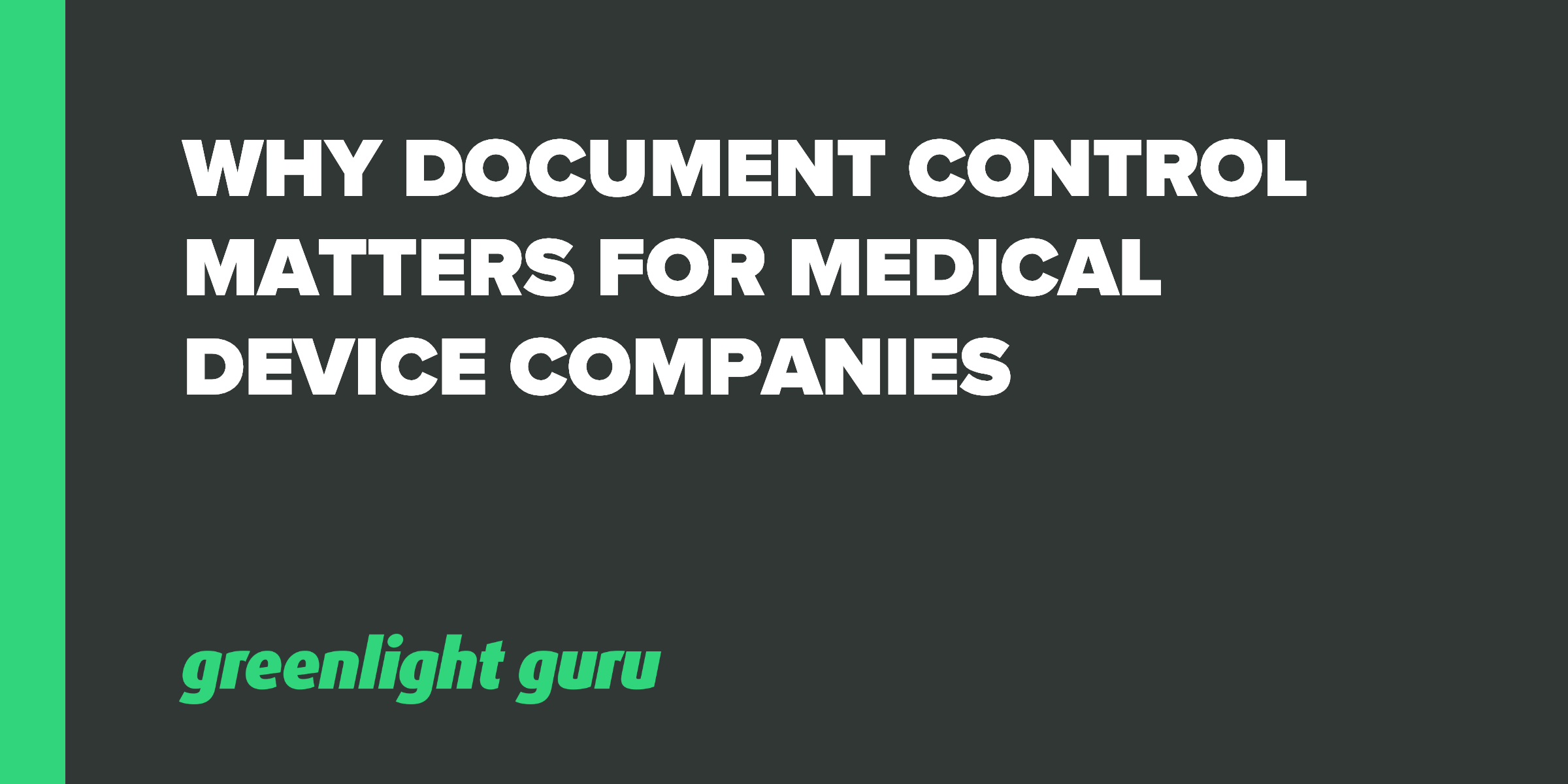 Why Document Control Matters to Medical Device Companies