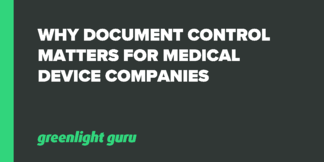 Why Document Control Matters To Medical Device Companies - Featured Image