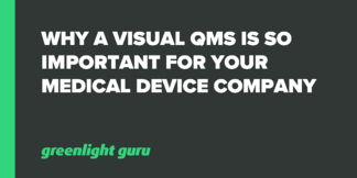 Why a Visual QMS is So Important for Your Medical Device Company - Featured Image
